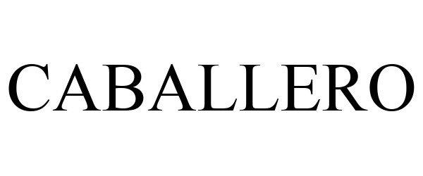 Trademark Logo CABALLERO