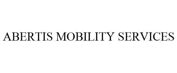 Trademark Logo ABERTIS MOBILITY SERVICES