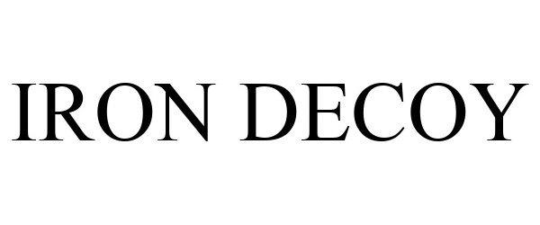 Trademark Logo IRON DECOY