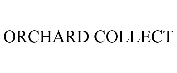 Trademark Logo ORCHARD COLLECT