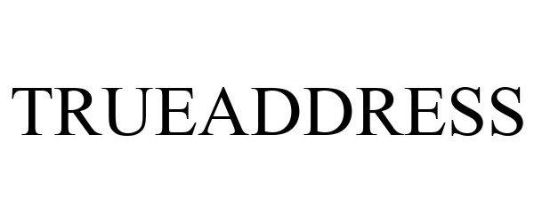 Trademark Logo TRUEADDRESS