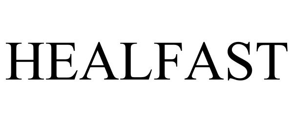 Trademark Logo HEALFAST