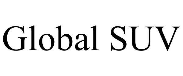 Trademark Logo GLOBAL SUV