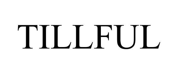 Trademark Logo TILLFUL