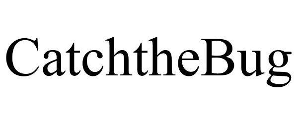 Trademark Logo CATCHTHEBUG