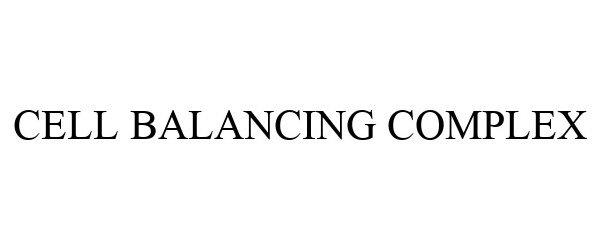 Trademark Logo CELL BALANCING COMPLEX