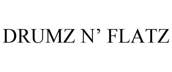 Trademark Logo DRUMZ N' FLATZ