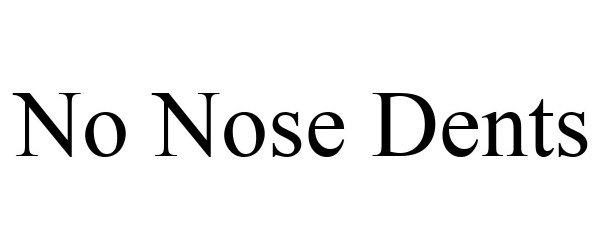 Trademark Logo NO NOSE DENTS