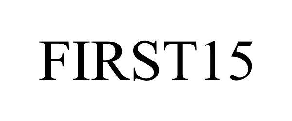 Trademark Logo FIRST15