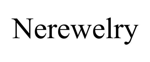 Trademark Logo NEREWELRY