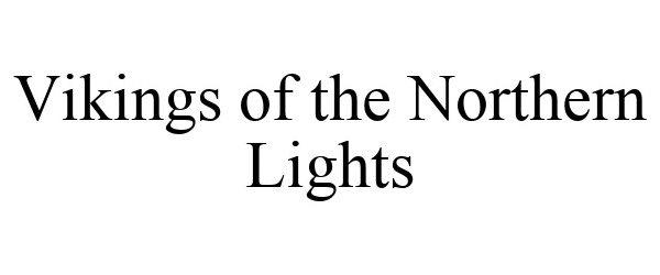 Trademark Logo VIKINGS OF THE NORTHERN LIGHTS