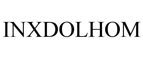 Trademark Logo INXDOLHOM