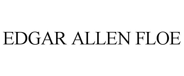 Trademark Logo EDGAR ALLEN FLOE