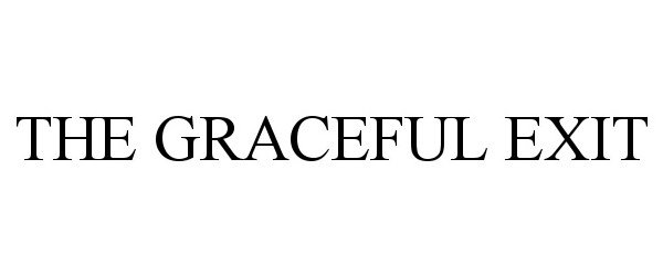 Trademark Logo THE GRACEFUL EXIT