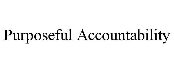 Trademark Logo PURPOSEFUL ACCOUNTABILITY