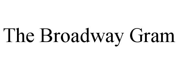 Trademark Logo THE BROADWAY GRAM