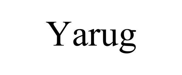 Trademark Logo YARUG