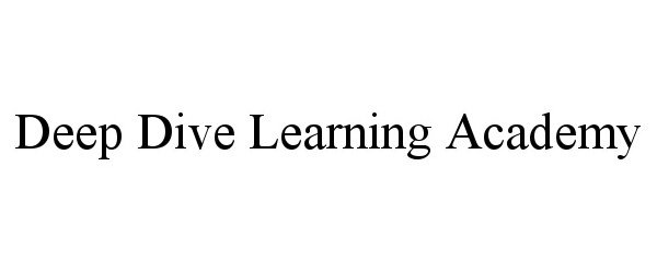 Trademark Logo DEEP DIVE LEARNING ACADEMY