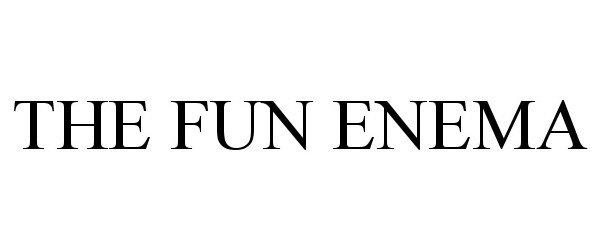 Trademark Logo THE FUN ENEMA