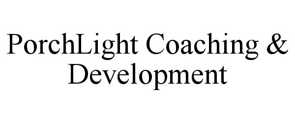 Trademark Logo PORCHLIGHT COACHING & DEVELOPMENT