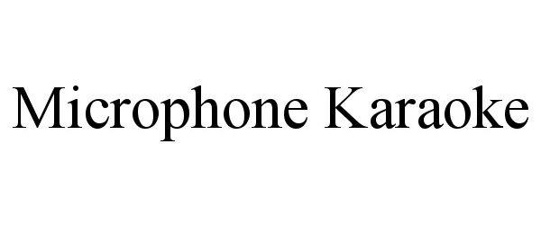 Trademark Logo MICROPHONE KARAOKE