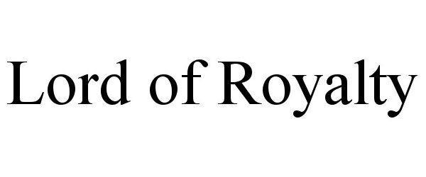 Trademark Logo LORD OF ROYALTY