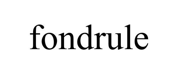 Trademark Logo FONDRULE