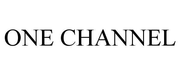 Trademark Logo ONE CHANNEL