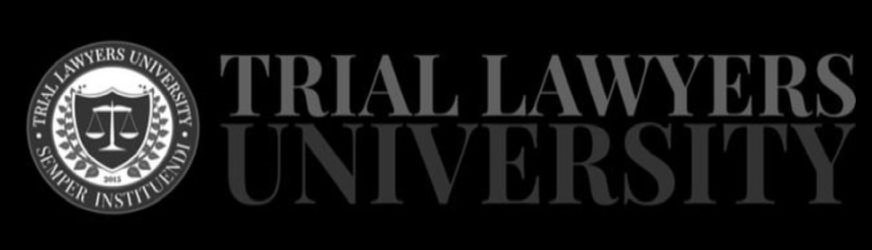 Trademark Logo TRIAL LAWYERS UNIVERSITY SEMPER INSTITUENDI 2015 TRIAL LAWYERS UNIVERSITY