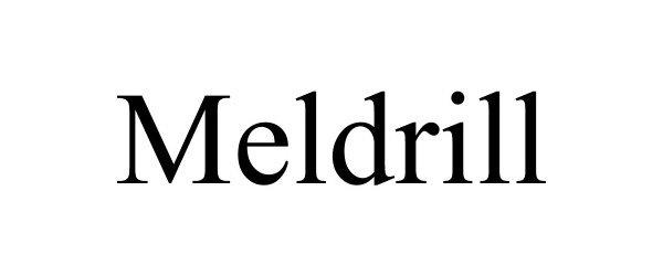 Trademark Logo MELDRILL
