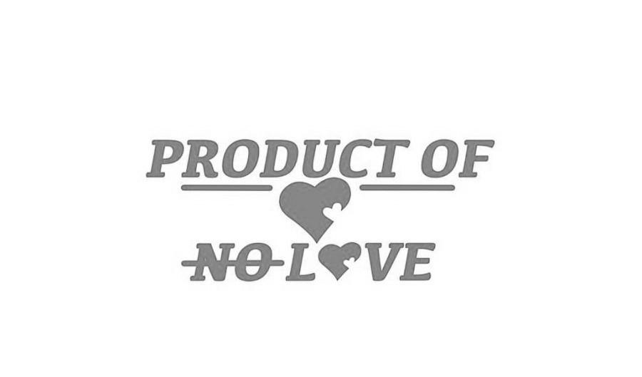PRODUCT OF NO LOVE