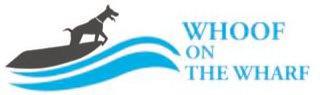 Trademark Logo WHOOF ON THE WHARF
