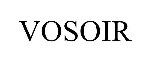 Trademark Logo VOSOIR