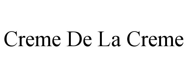 Trademark Logo CREME DE LA CREME