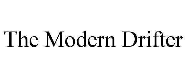 Trademark Logo THE MODERN DRIFTER