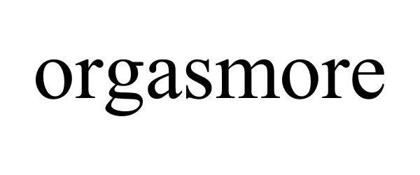 Trademark Logo ORGASMORE