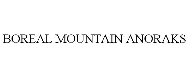 Trademark Logo BOREAL MOUNTAIN ANORAKS
