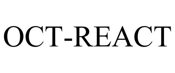Trademark Logo OCT-REACT