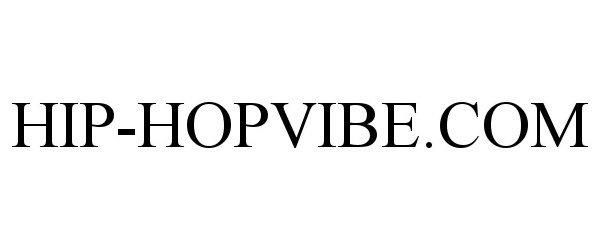 Trademark Logo HIP-HOPVIBE.COM