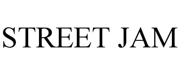 Trademark Logo STREET JAM