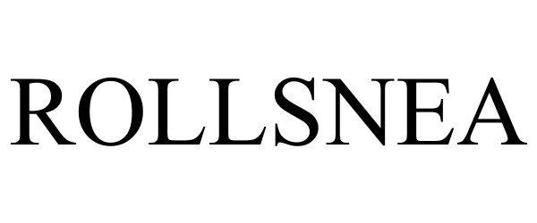 Trademark Logo ROLLSNEA