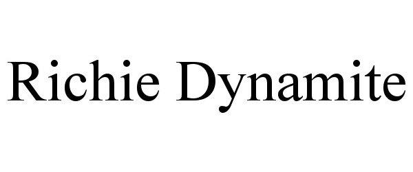 Trademark Logo RICHIE DYNAMITE