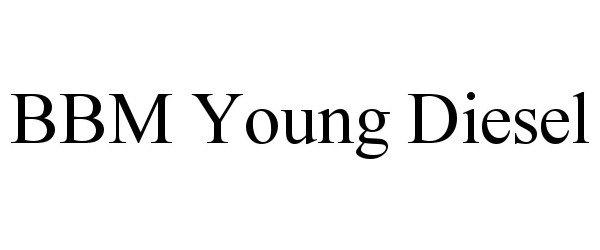 Trademark Logo BBM YOUNG DIESEL