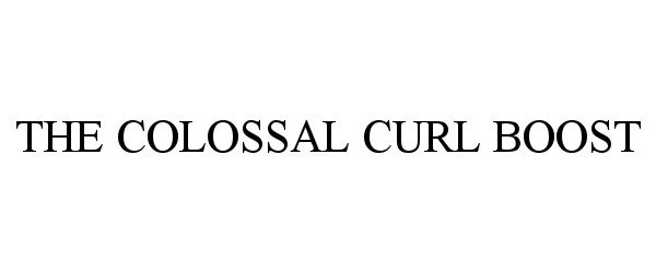 THE COLOSSAL CURL BOOST