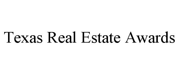 TEXAS REAL ESTATE AWARDS