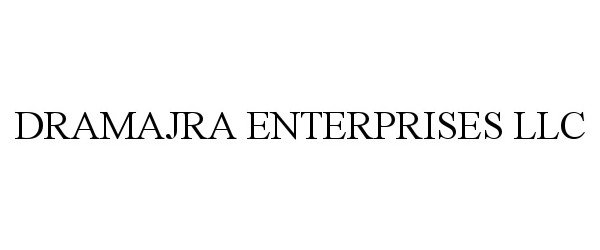 DRAMAJRA ENTERPRISES LLC