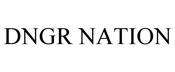DNGR NATION