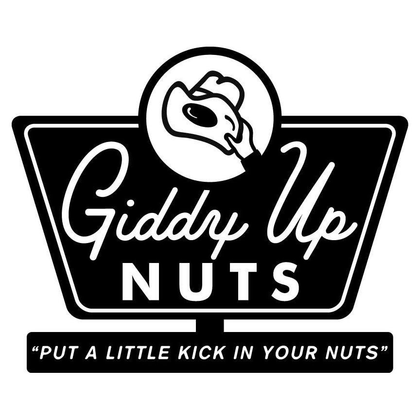 "GIDDY UP NUTS ""PUT A LITTLE KICK IN YOUR NUTS"""