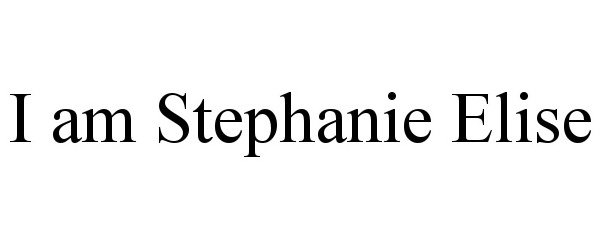 I AM STEPHANIE ELISE
