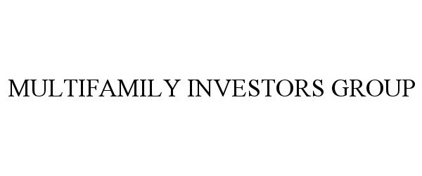Trademark Logo MULTIFAMILY INVESTORS GROUP